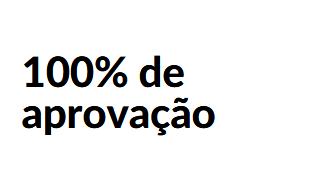 100% de aprovação